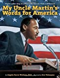 My Uncle Martin's Words for America, Angela Farris Watkins, 1419700227