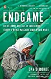 Endgame: The Betrayal and Fall of Srebrenica, Europe's Worst Massacre Since World War II, David Rohde, 014312031X