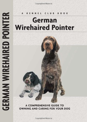 German Wirehaired Pointer (Comprehensive Owner's Guide)