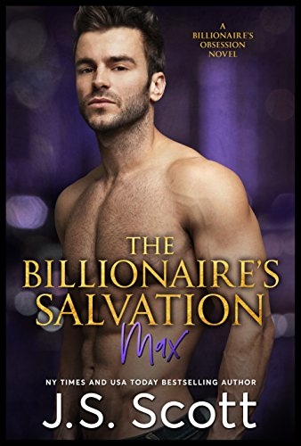The Billionaire's Salvation ~Max (The Billionaire's Obsession, Book 3) (Heart Golden Ring)