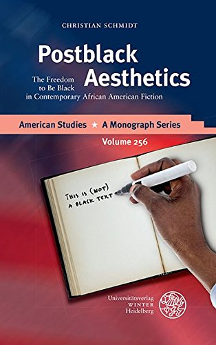 Search : Postblack Aesthetics: The Freedom to Be Black in Contemporary African American Fiction (American Studies - a Monograph)