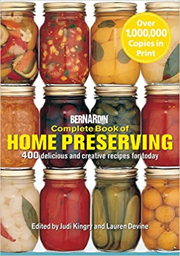 Bernardin complete book of home preserving 400 delicious and bernardin complete book of home preserving 400 delicious and creative recipes for today judi kingry lauren devine 9780778801375 books amazon forumfinder Image collections