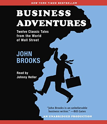 Business Adventures: Twelve Classic Tales from the World of Wall Street by Random House Audio