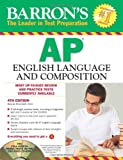 Barron's AP English Language and Composition, George Ehrenhaft Ed.D., 1438071299