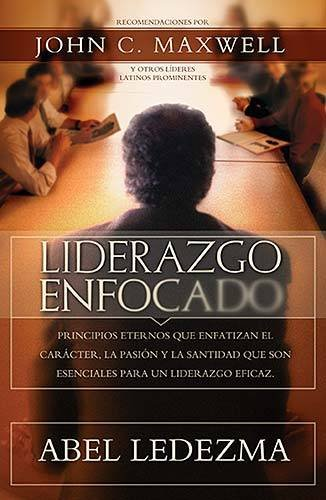 Liderazgo enfocado (Spanish Edition)