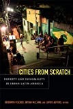 img - for Cities From Scratch: Poverty and Informality in Urban Latin America book / textbook / text book