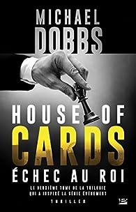 House of cards T2 - Echec au roi par Michael Dobbs