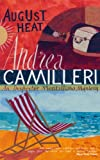 Front cover for the book August Heat by Andrea Camilleri