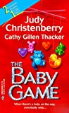 The Baby Game, Judy Christenberry and Cathy Gillen Thacker, 0373217137