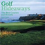 Golf Hideaways, David Chmiel, 0847826120