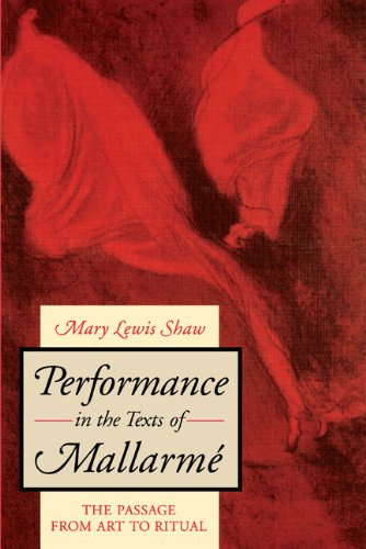 Performance in the Texts of Mallarme: The Passage from Art to Ritual by Pennsylvania State Univ Pr (Txt)