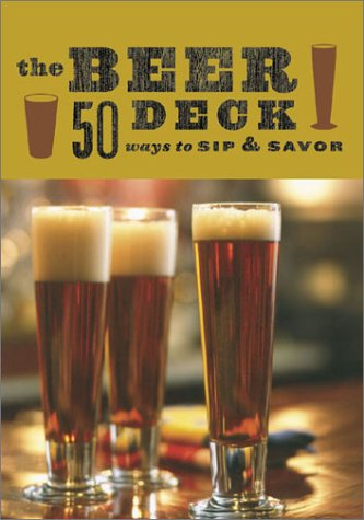 The Beer Deck: 50 Ways to Sip and Savor (Discerning Tastes)