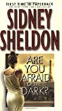 Are You Afraid of the Dark? by Sheldon, Sidney (2005) Mass Market Paperback