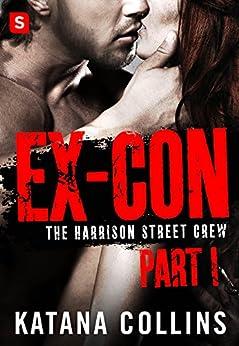 Ex-Con: Part 1: The Harrison Street Crew by [Collins, Katana]