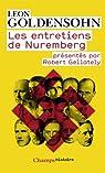 Les entretiens de Nuremberg : Conduits par Leon Goldensohn par Goldensohn