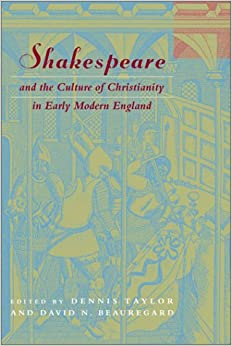 Book Shakespeare and the Culture of Christianity in Early Modern England (Studies in Religion and Literature)