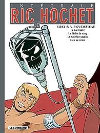 Ric Hochet l'Intégrale, Tome 10 : La mort noire ; La flèche de sang ; Le maléfice vaudou ; Face au crime par André-Paul Duchâteau