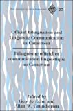 Official Bilingualism and Linguistic Communication in Cameroon, George Echu, Allan W. Grundstrom, 0820440922