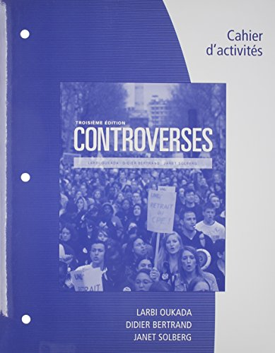 1305105796 - Student Workbook for Oukada/Bertrand/ Solberg's Controverses, Student Text, 3rd