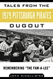 Tales from the 1979 Pittsburgh Pirates Dugout, John McCollister, 1613216351