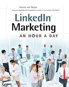 LinkedIn Marketing: An Hour a Day