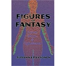 Figures of Fantasy: Internet, Women and Cyberdiscourse