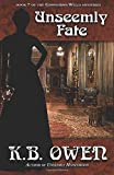 Unseemly Fate: book 7 of the Concordia Wells Mysteries