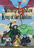William Bradshaw, King of the Goblins