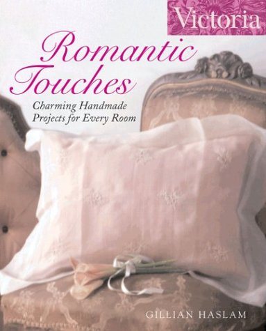 Magazine Handmade (Victoria Romantic Touches: Charming Handmade Projects for Every Room (