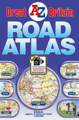 Download 2007 Edition AZ Great Britain Road Atlas: New, Speed Camera Locations with MPH Limits 20, 30, 40, 50, 60, 70 ebook