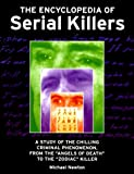 The Encyclopedia of Serial Killers, Michael Newton, 0816039798