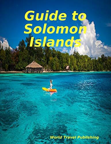 Guide to Solomon Islands...