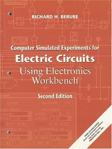 Computer Simulated Experiments for Electric Circuits Using Electronics Workbench (2nd Edition)