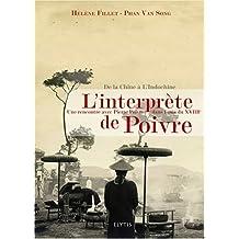 Interprète de Poivre (L'): Une rencontre avec Pierre Poivre dans l'Asie du XVIIIe