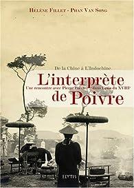 L'interprète de Poivre : Une rencontre avec Pierre Poivre dans l'Asie du XVIIIe siècle par Hélène Fillet