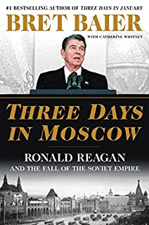 Book Cover: Three Days in Moscow: Ronald Reagan and the Fall of the Soviet Empire