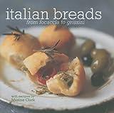 Italian Breads: From Focaccia to Grissini