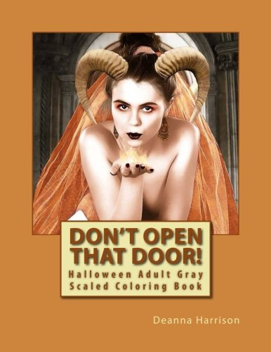 Don't Open That Door!: Halloween Adult Gray Scaled Coloring -