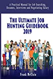 img - for The Ultimate Job Hunting Guidebook 2019: A Practical Manual for Job Searching, Resumes, Interviews and Negotiating Salary book / textbook / text book