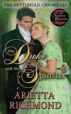 The Duke and the Spinster: Clean Regency Romance (The Nettlefold Chronicles Book 1)