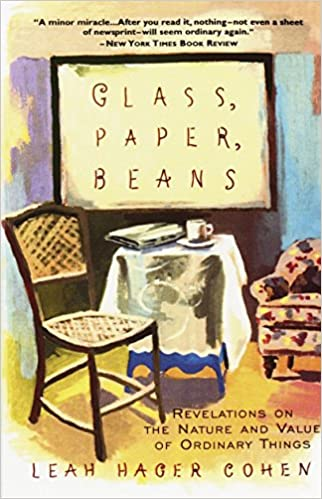 Glass Paper Beans Revelations On The Nature And Value Of Ordinary - Cohen's table pads
