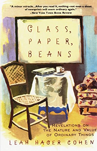 Glass, Paper, Beans: Revelations on the Nature and Value of Ordinary Things by Crown Business