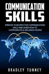 Communication Skills: Improve Effective Communication Skills And Learn How To Communicate & Influence People (English Edition)