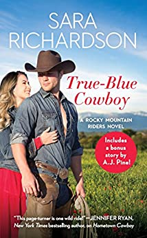 True-Blue Cowboy: Includes a bonus novella (Rocky Mountain Riders) by [Richardson, Sara]