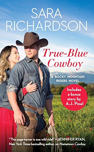 True-Blue Cowboy: Includes a bonus novella (Rocky Mountain Riders Book 4)