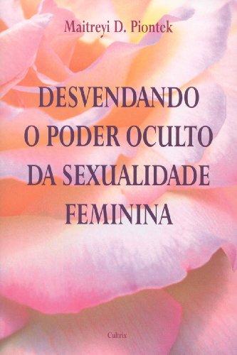 Desvendando o Poder Oculto da Sexualidade Feminina