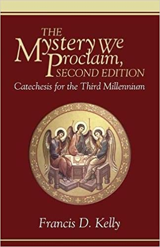 The mystery we proclaim second edition catechesis for the third the mystery we proclaim second edition catechesis for the third millennium francis d kelly 9781556356841 amazon books fandeluxe Images