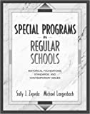 Special Programs in Regular Schools: Historical Foundations, Standards, and Contemporary Issues