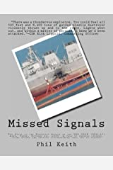 Missed Signals: The Story of the Terrorist Attack on the USS COLE (DDG-67) Aden, Yemen, October 12, 2000  A tale of dangers ignored, clues missed and unlucky circumstances that led to tragedy Paperback
