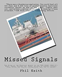 Missed Signals: The Story of the Terrorist Attack on the USS COLE (DDG-67) Aden, Yemen, October 12, 2000  A tale of dangers ignored, clues missed and unlucky circumstances that led to tragedy